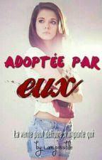 Adoptée Par Eux ||TERMINÉ|| by larryisfxckingreal