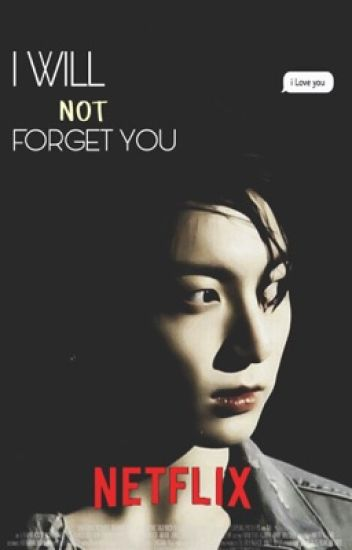 I Will not Forget You || لَنْ انساك