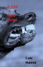 O CÃO E SEU DONO by LuizHasse