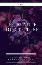 Une minute pour te tuer by Wri_Terre