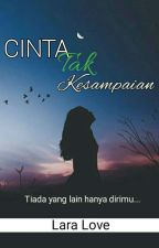 Cinta Tak Kesampaian (Short Story) COMPLETED  by LaraLove93