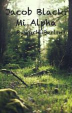Jacob Black. Mi Alpha by LuchiiBertrn