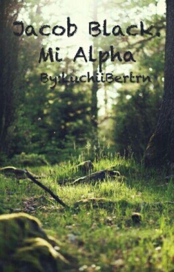Jacob Black. Mi Alpha