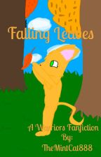 Falling leaves (a Warriors fanfiction) by MintyyRaiin