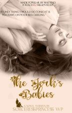 The Jerk's Babies! (Soon to be Published Under Pop Fiction) by SorceressPrincess