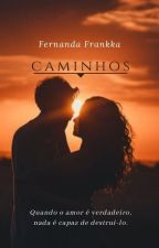 Caminhos by nandafrankka