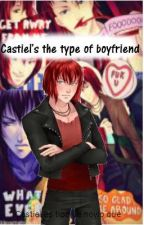 ♚ Castiel's The type of Boyfriend ♚ by -Neptune