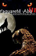 Yaguareté·Abà III by azanatoslagesis