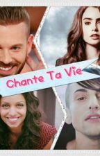 Chante Ta Vie by -LesCocottesDorees-