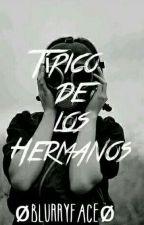 -->Típico De Los Hermanos<-- by Bl7rryF2c3