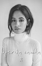 Querida Camila #1; Camren Jaurello [Terminada] by taehurt