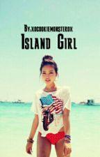 Island Girl  *ON HOLD* by xocookiemonsterox