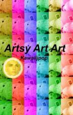 Artsy Art Art by Kawaiijpop