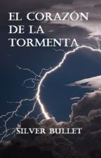 El corazón de la tormenta by silverbullet10191