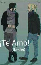 ¡Te Amo! (Ita-dei) by itzel-Uchiha