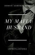 My Mafia Husband {ManxBoy} [New And Improved Version] by lostboys_lostgirls