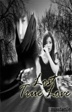 LOST TRUE LOVE (short story/one-shot) by missfacile