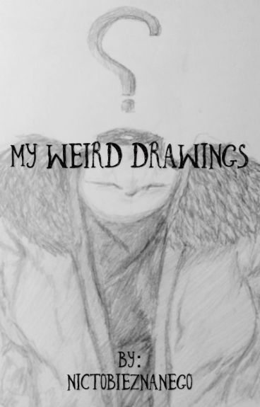 My Weird Drawings