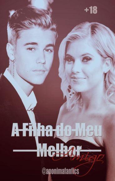 A Filha do Meu Melhor Amigo [Justin Bieber Fanfic]