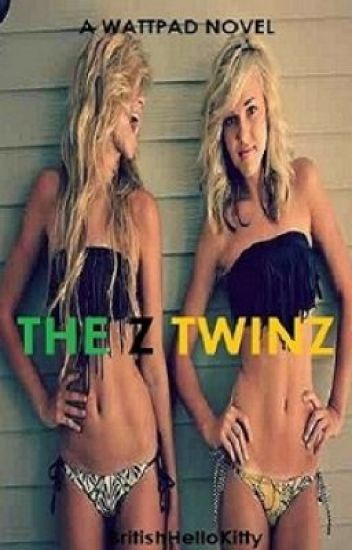 The Z Twinz {THE WATTY AWARDS 2013}