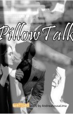 PillowTalk (a Fifty Shades - Christian Grey fan fiction) by AndreaSousaLima