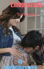 Embarazada- Tomanza TERMINADA by marialiforever4