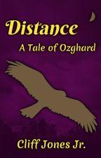 Distance: A Tale of Ozghard 🐇 by CliffJonesJr