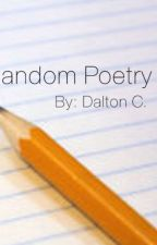 Random Poetry by dalton222222