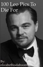 100 Leo pics that are to die for by elizabethisdaboom