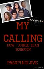 My Calling - How I Joined Team Scorpion by PasoFinoLove