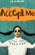 Accept Me by ArdaniKartika