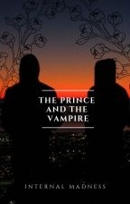 The Prince And The Vampire [REWRITING] by _Internal_Madness_