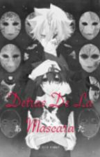 Detras De Las Mascaras (Pausada Hasta Nuevo Aviso) by SoledadAzul
