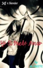 Yo Si Puedo Amar ||Jeff x Slender|| by La_Minis