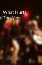 What Hurts The Most by karenwestbrooks