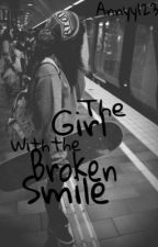 The Girl with the broken Smile by Annyy123