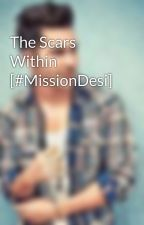The Scars Within [#MissionDesi] by VarunsPremika