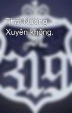 Thất Nương - Xuyên không. by BngBngBnh555