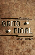 Grito Final by EdgarFlorentin