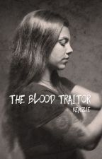 The Blood Traitor by HalfBloodHemmings