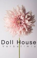 Doll House™ [l.s.] a/b/o by Verbatimia