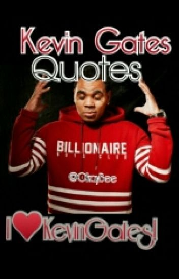 Kevin Gates Quotes Awesome Kevin Gates Quotes  I♥Kevingates  Wattpad