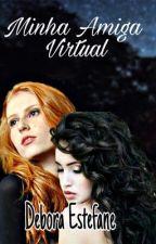 Minha Amiga Virtual (Lésbico) by CatarinaMaslany