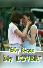 MY BOSS MY LOVER  by AngManunulatMissDee