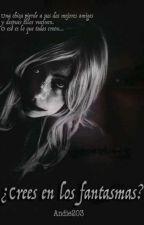 ¿Crees en los fantasmas? by Andie203