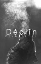 Déclin [l.s] a/b/o by Verbatimia