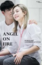Angel On Fire [EDITANDO] by AnotherCrazyUnnie