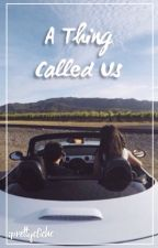 A Thing Called Us (A Jadine FanFic) by prettycliche