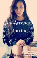 An arranged marriage by Tiffany24578