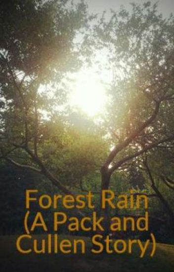 Forest Rain (A Pack and Cullen Story)